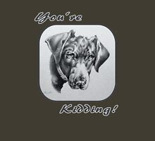 "Black Labrador - ""You're Kidding!"" Unisex T-Shirt"