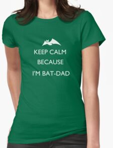 Keep calm because I'm Batdad Womens Fitted T-Shirt