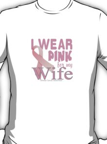 Breast Cancer Awareness for Wife T-Shirt