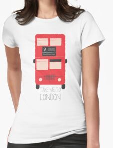 Take Me to London - Red Double Decker Bus  Womens Fitted T-Shirt