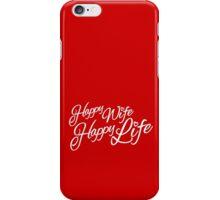 Happy wife happy life typographic iPhone Case/Skin