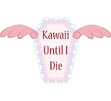 Kawaii Until I Die Photographic Print