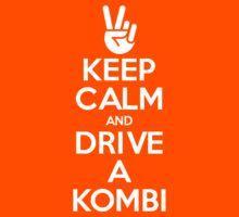 Keep Calm and Drive A Kombi Kids Clothes