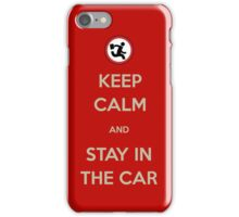 Stay In The Car iPhone Case/Skin