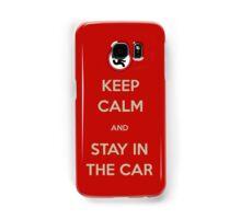 Stay In The Car Samsung Galaxy Case/Skin