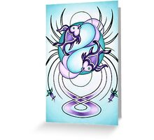 Pisces - Swim from whirlpools and discover oceans! Greeting Card