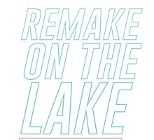 Remake on the Lake by designsbyebeal