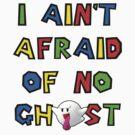 I ain't afraid of no boos by Photosmagoria