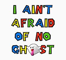 I ain't afraid of no boos Unisex T-Shirt