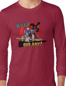 Roy's Our Boy! Long Sleeve T-Shirt