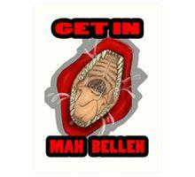 Get In Mah Belleh Red Art Print
