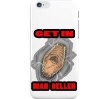 Get In Mah Belleh White iPhone Case/Skin
