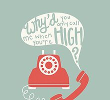 Why'd You Only Call Me When You're High? by Jamie Stryker