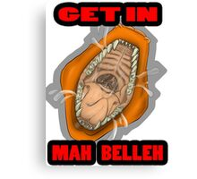 Get In Mah Belleh Orange Canvas Print