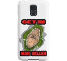 Get In Mah Belleh Green Samsung Galaxy Case/Skin