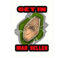 Get In Mah Belleh Green Art Print
