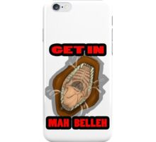 Get In Mah Belleh Brown iPhone Case/Skin
