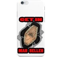 Get In Mah Belleh Black iPhone Case/Skin