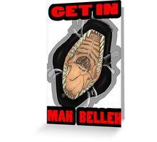Get In Mah Belleh Black Greeting Card