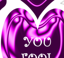 Kiss Me You Fool Sticker