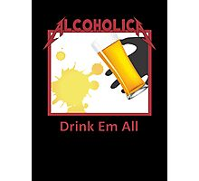 Alcoholica drink em all Photographic Print