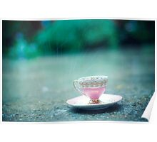 raining on her teacup Poster