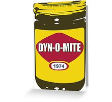 DYN-O-MITE Greeting Card