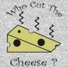 Who Cut The Cheese? by Matthew Walmsley-Sims