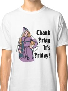Thank Frigg It's Friday! Classic T-Shirt