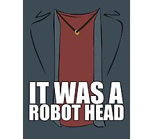 It Was a Robot Head Photographic Print