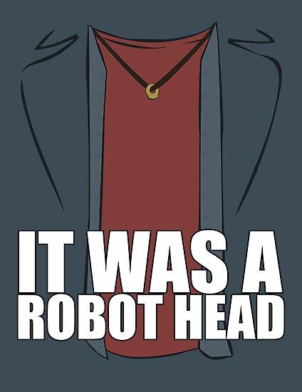 It Was a Robot Head by ElocinMuse