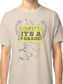 Confetti, It's a Parade! Classic T-Shirt