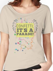 Confetti, It's a Parade! Women's Relaxed Fit T-Shirt