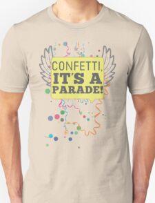 Confetti, It's a Parade! Unisex T-Shirt