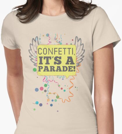 Confetti, It's a Parade! Womens Fitted T-Shirt