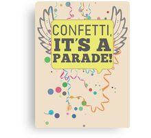 Confetti, It's a Parade! Canvas Print