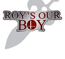 ROY'S OUR BOY by overheal