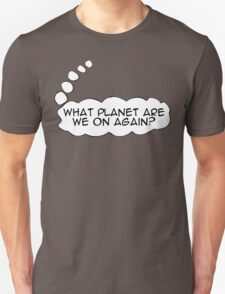 What planet are we on again? T-Shirt