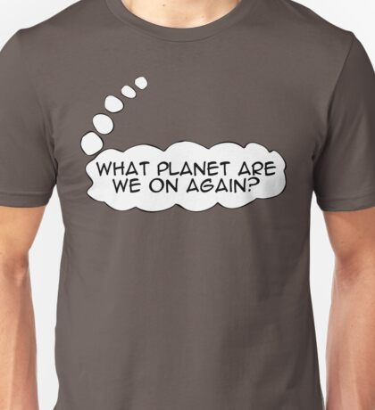 What planet are we on again? Unisex T-Shirt