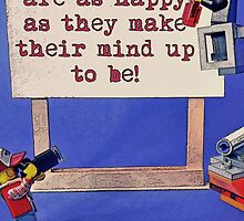 """""""Most folks are as happy as they make their mind up to be!"""" by TimConstable"""