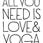 All You Need Is Love and Yoga by TheLoveShop