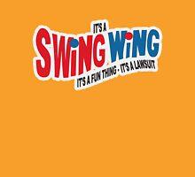 It's a Swing Wing, it's a fun thing T-Shirt