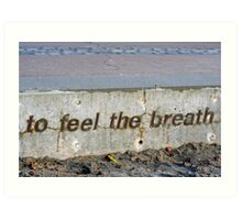 To Feel The Breath Art Print