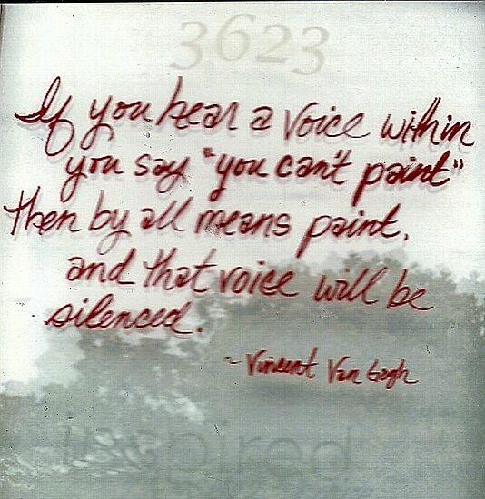 Quote By Vincent Van Gogh by RobynLee