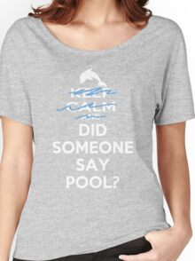 Did Someone Say Pool? Women's Relaxed Fit T-Shirt