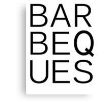 Barbeques - BAR BEQ UES Canvas Print