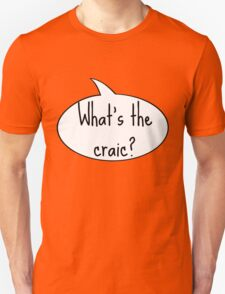 What's the Craic?  Unisex T-Shirt