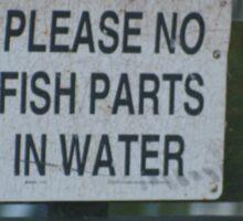 Please No Fish Parts In Water Sticker