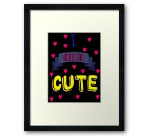 I Redefine Cute (with hearts) Framed Print