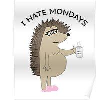 I Hate Mondays Hog Poster